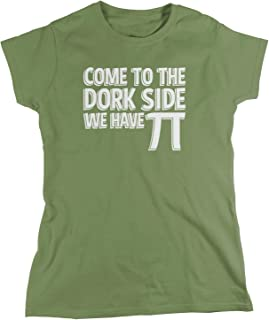 Amdesco Women's Come to The Dork Side We Have Pi T-Shirt