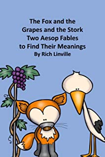 The Fox and the Grapes and the Stork Two Aesop Fables to Find Their Meanings