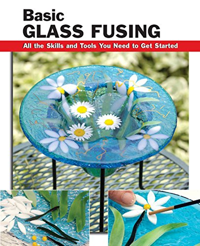 Basic Glass Fusing: All the Skills and Tools You Need to Get Started (How To Basics) (English Edition)