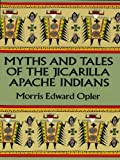 Myths and Tales of the Jicarilla Apache Indians (Native American)