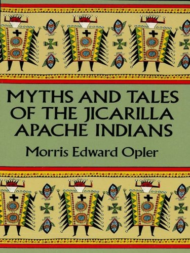Myths and Tales of the Jicarilla Apache Indians (Native American) (English Edition)