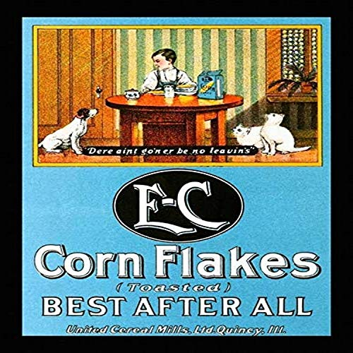 Vintage food advertising poster for E-C toasted Cornflakes Best After All Manufactured by United Cereal Mills Quincy Illinois A little boy sits at a table eating his breakfast as the dog and two cat