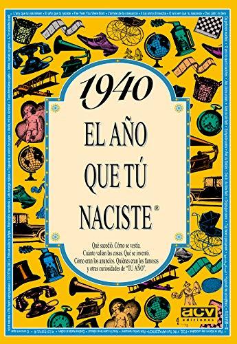 1940 EL AÑO QUE TU NACISTE (El año que tú naciste)