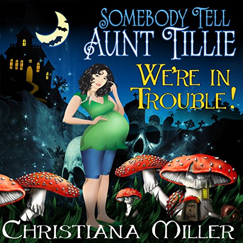 Somebody Tell Aunt Tillie We're in Trouble! cover art