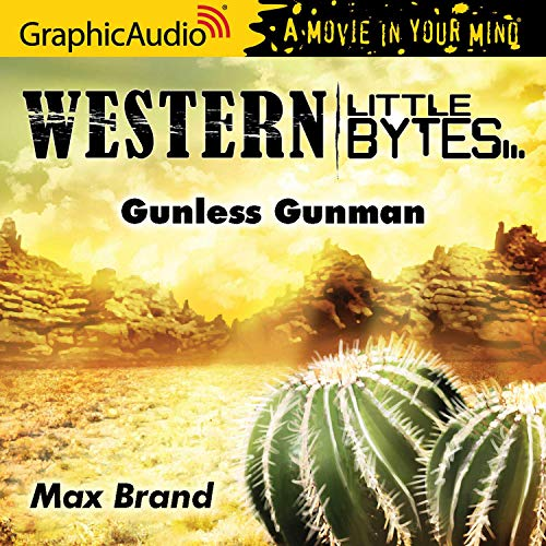 Couverture de Gunless Gunman [Dramatized Adaptation]