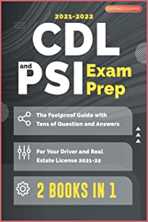 CDL and PSI Exam Prep [2 Books in 1]: The Foolproof Guide with Tens of Question and Answers for Your Driver and Real Estat...