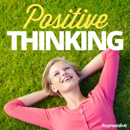 Positive Thinking Hypnosis audiobook cover art