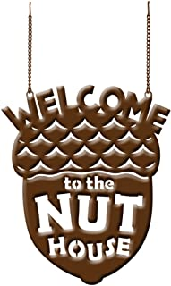 Welcome To The Nut House Metal Garden Flag