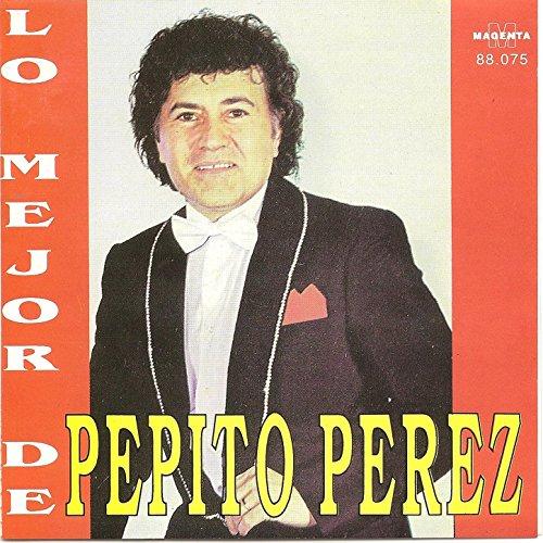 Pepito Perez lo mejor