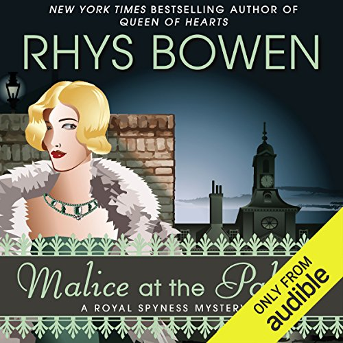 Malice at the Palace                   By:                                                                                                                                 Rhys Bowen                               Narrated by:                                                                                                                                 Katherine Kellgren                      Length: 9 hrs and 48 mins     43 ratings     Overall 4.7