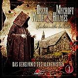 Oscar Wilde & Mycroft Holmes - Sonderermittler der Krone: Folge 03: Das Geheimnis des Alchimisten