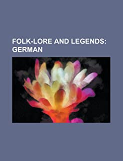 Folk-Lore and Legends; German