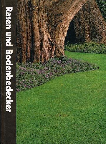 Rasen und Bodenbedecker . Time - Life Handbuch der Gartenkunde .