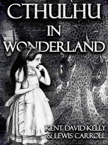 Cthulhu in Wonderland (The Madness of Alice Book 1) (English Edition)