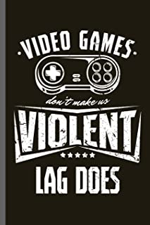 Video games don't make us Violent Lag does: Slow Internet Nerd Gaming Old Classic Electric Games 80's Retro Controller Video games Computer Gaming ... (6