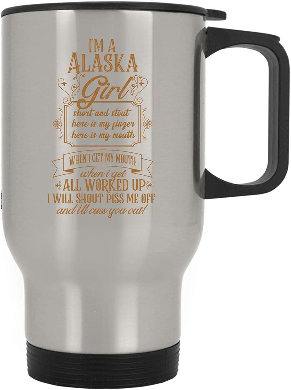 Womens I'm a Alaska Girl Short and Stout Birthday Funny Gifts Idea Party Travel Mug