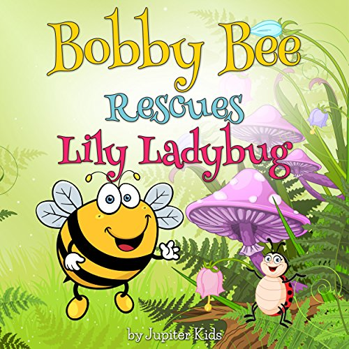 Bobby Bee Rescues Lily Ladybug cover art