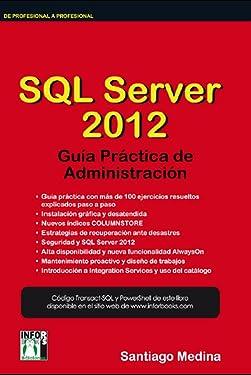 SQL SERVER 2012 Guía Práctica de Administración (Spanish Edition)
