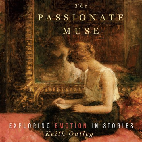 The Passionate Muse     Exploring Emotion in Stories               By:                                                                                                                                 Keith Oatley                               Narrated by:                                                                                                                                 Bruce Mann                      Length: 6 hrs and 34 mins     1 rating     Overall 3.0