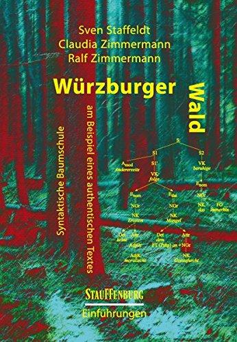 Würzburger Wald: Syntaktische Baumschule am Beispiel eines authentischen Textes (Stauffenburg Einführungen)