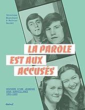 La parole est aux accusés: Histoires d'une jeunesse sous sourveillance 1950-1960