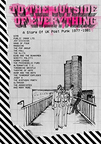 To The Outside Everything - A Story Of UK Post Punk: 1977-1981
