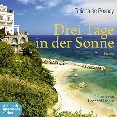 Drei Tage in der Sonne                   By:                                                                                                                                 Tatiana de Rosnay                               Narrated by:                                                                                                                                 Leonard Hohm                      Length: 6 hrs and 45 mins     1 rating     Overall 5.0