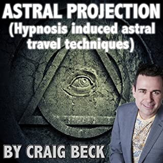 Astral Projection     Hypnosis Induced Astral Travel Techniques              By:                                                                                                                                 Craig Beck                               Narrated by:                                                                                                                                 Craig Beck                      Length: 1 hr and 35 mins     4 ratings     Overall 4.3
