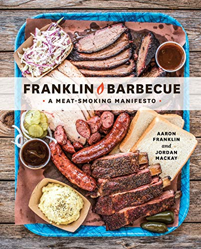 Franklin Barbeque: A Meat-Smoking Manifesto by Aaron Franklin