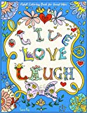 Adult Coloring Book for Good Vibes: Live Laugh Love Motivational and Inspirational Sayings Coloring Book for Adults, Women, Girls, Teens - Relaxation and Stress Relieving Designs - 8.5 x 11 In