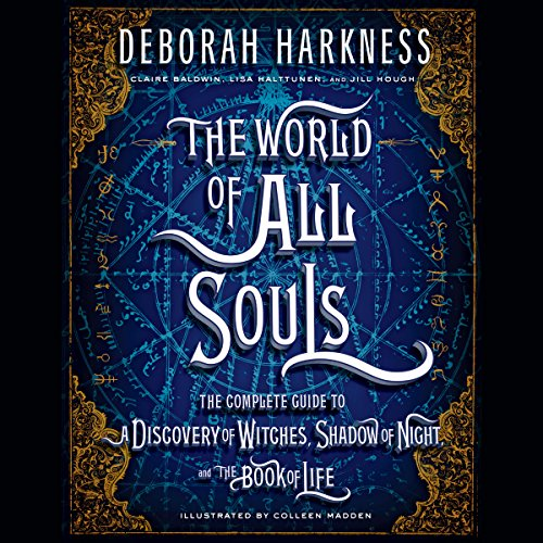 The World of All Souls     The Complete Guide to A Discovery of Witches, Shadow of Night, and The Book of Life              By:                                                                                                                                 Deborah Harkness                               Narrated by:                                                                                                                                 Saskia Maarleveld,                                                                                        Deborah Harkness,                                                                                        Steve West,                   and others                 Length: 15 hrs and 5 mins     159 ratings     Overall 3.9