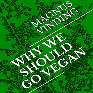 Why We Should Go Vegan                   By:                                                                                                                                 Magnus Vinding                               Narrated by:                                                                                                                                 Kevin Theis                      Length: 1 hr and 47 mins     Not rated yet     Overall 0.0