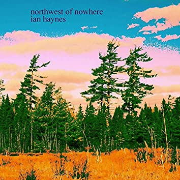 Northwest of Nowhere