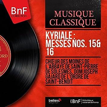 Kyriale : Messes Nos. 15 & 16 (Mono Version)