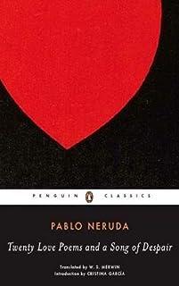 Twenty Love Poems & A Song of Despair