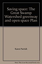 Saving space: The Great Swamp Watershed greenway and open space Plan