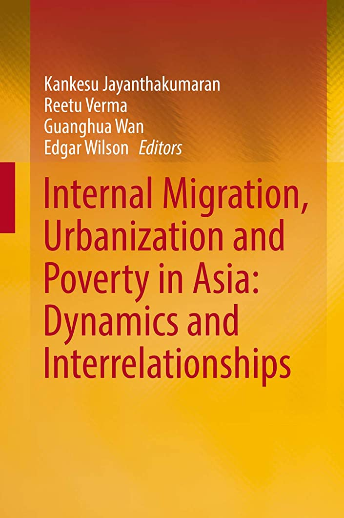 ポゴスティックジャンプ機動海峡Internal Migration, Urbanization and Poverty in Asia: Dynamics and Interrelationships (English Edition)