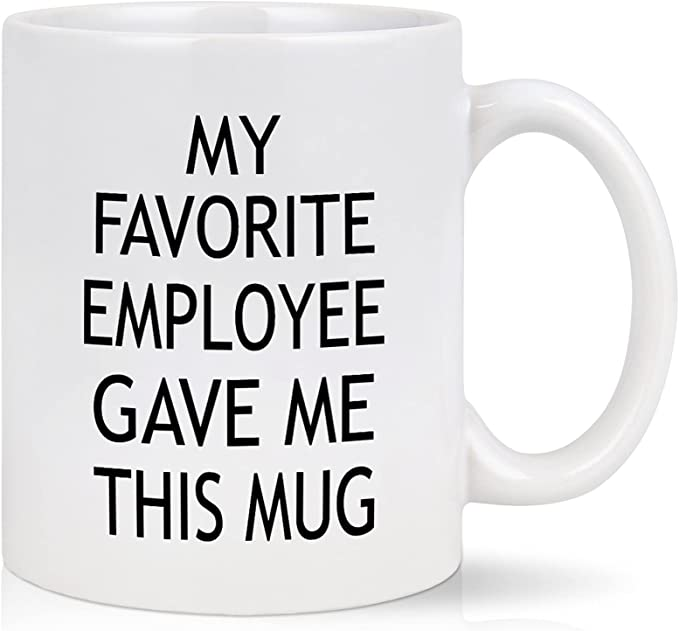 Boss Gifts, My Favorite Employee Gave Me This Mug