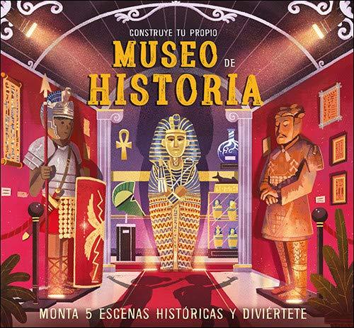 Construye tu propio Museo De Historia: Monta 5 escenas históricas y diviértete (Aprender, jugar y descubrir)