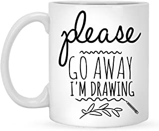 Please Go Away I'm Drawing - Funny Coffee Mug 11 oz For Artists, Gift Idea Artist Mug