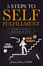 5 Steps to Self-fulfillment: Habits for a Balance Life
