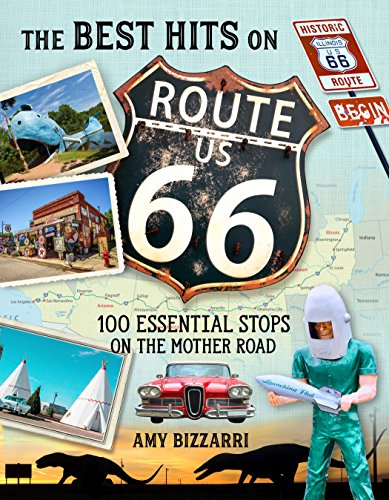 Bizzarri, A: Best Hits on Route 66: 100 Essential Stops on the Mother Road