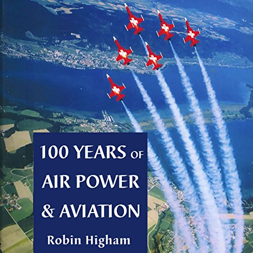 100 Years of Air Power and Aviation audiobook cover art