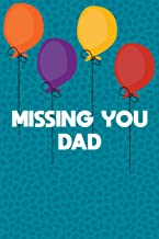 Missing You Dad: Guided Grief Prompts Journal Memory Book For Grieving And Processing The Death Of A Father Workbook Colorful Balloons Design Soft Cover