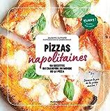Pizzas napolitaines: 50 recettes du champion du monde de la pizza