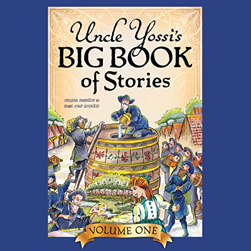 Uncle Yossi's Big Book of Stories - Vol. 1 Audiobook By Rabbi Zalman Goldstein, Rabbi Yosef Goldstein cover art