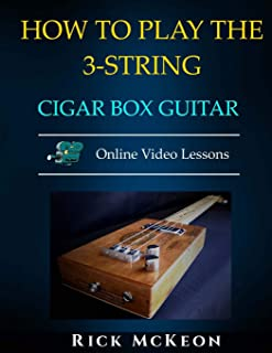 How to Play the 3-String Cigar Box Guitar: Fingerpicking the Blues