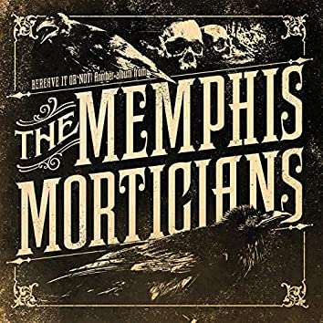 Bereave It or Not ... Another Album from the Memphis Morticians
