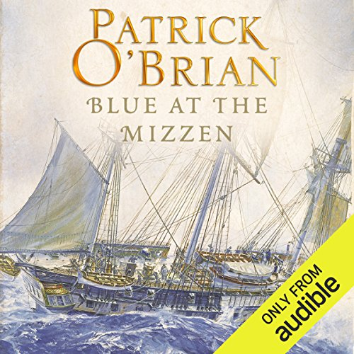 Blue at the Mizzen     Aubrey/Maturin Series, Book 20              By:                                                                                                                                 Patrick O'Brian                               Narrated by:                                                                                                                                 Ric Jerrom                      Length: 10 hrs and 17 mins     143 ratings     Overall 4.8