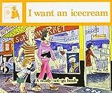I Want an Ice Cream (Ready-set-go Books)